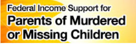 Federal Income Support for Parents of Murdered or Missing Children grant